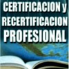 Segundo llamado de Certificación y Recertificación Profesional año 2016