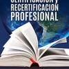 Primer llamado de Certificación y Recertificación Profesional año 2018. SISTEMA VOLUNTARIO